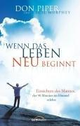 Wenn das Leben neu beginnt: Einsichten des Mannes, der 90 Minuten im Himmel erlebte