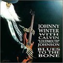 Blues to the Bone by Winter, Johnny, Johnson, Loudmouth (1995-09-19)