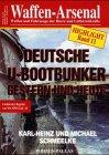 Waffen-Arsenal Highlight 11 : Deutsche U-Bootbunker gestern und heute - Karl-Heinz Schmeelke