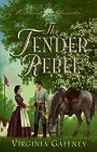 The Tender Rebel (Richmond Chronicles , No 3)