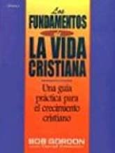 Fundamentos de La Vida Cristiana, Los: The Foundations of Christian Living (Spanish Edition)