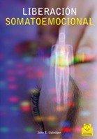 Liberación somatoemocional (Medicina) (Spanish Edition)