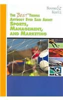 The Best Things Anybody Ever Said about Sports, Management and Marketing 0324322836 Book Cover