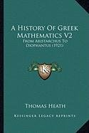 A History Of Greek Mathematics V2: From Aristarchus To Diophantus (1921)
