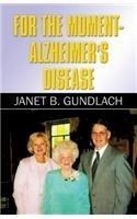 For the Moment-Alzheimer's Disease