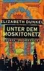 Unter dem Moskitonetz: Roman