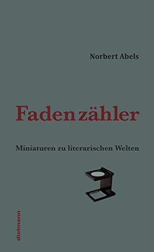 Fadenzähler: Miniaturen zur Weltliteratur
