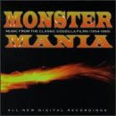 Monster Mania: Music From The Classic Godzilla Films (1954-1995)