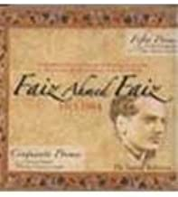 Faiz Ahmed Faiz 1911-1984: Presentation for the Centenary of the Poet's Birth: Fifty Poems in Three Languages Urdu, French, English