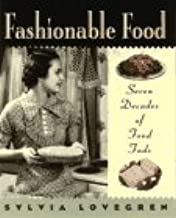 Fashionable Food: Seven Decades of Food Fads: Seven Decades of Food Fads