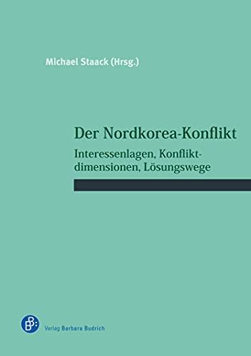 Der Nordkorea-Konflikt: Interessenlagen, Konfliktdimensionen, Lösungswege (Schriftenreihe des Wissenschaftlichen Forums für Internationale Sicherheit (WIFIS) 35)