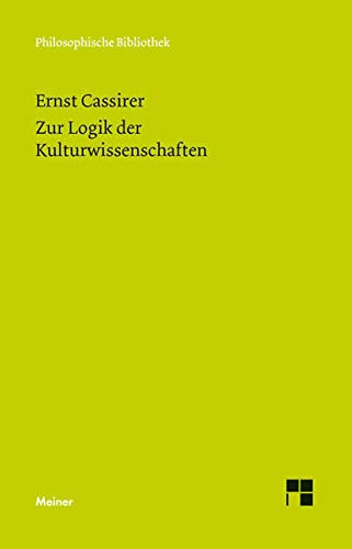 Zur Logik der Kulturwissenschaften. Fünf Studien: Mit einem Anhang: Naturalistische und humanistische Begründung der Kulturphilosophie (Philosophische Bibliothek)