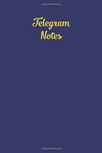 Telegram Notes: Beautiful Lined 6x9 120 Pages Notebook, Diary or Planner - Excellent Gift Idea for Family, Teacher, Friends, Events