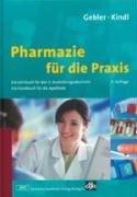Pharmazie für die Praxis: Ein Lehrbuch für den 3. Ausbildungsabschnitt. Ein Handbuch für die Apotheke