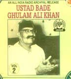 Ustad Bade Ghulam Ali Khan-vol.2 (An All India Radio Archival Release) by Ustad Bade Ghulam Ali Khan (1997-05-03)