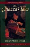 The Piazza Tales (The Northwestern-Newberry Edition of the Writings of Herman Melville)