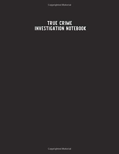 True Crime Investigation Notebook: Guided Sleuth Journal - Help Solve Cold Cases Online - Murderino Gifts - Criminal Justice Major - Investigative ... Victim, Suspect, Crime Scene - Case Files