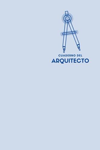 Cuaderno Del Arquitecto: Diario que permite el archivo y el registro de los proyectos de arquitectura. Anota hasta 50 proyectos.
