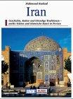 Iran. Kunst - Reiseführer. Kulturstätten Persiens zwischen Wüsten, Steppen und Bergen