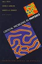 Critical Problems in Physics: Proceedings of a Conference Celebrating the 250th Anniversary of Princeton University, Princeton, New Jersey October 31, ... November 2, 1996;Princeton Series in Physics