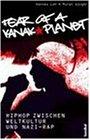 Fear of a Kanak Planet: HipHop zwischen Weltkultur und Nazi-Rap. Mit Diskografie