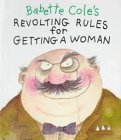 Babette Cole's Revolting Rules for Getting a Woman