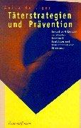 Täterstrategien und Prävention: Sexueller Missbrauch an Mädchen innerhalb familialer und Familienähnlicher Strukturen