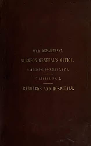Report On Barracks And Hospitals, With Descriptions Of Military Posts 1870 (English Edition)