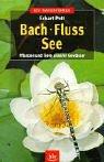 Bach · Fluss · See: Pflanzen und Tiere unserer Gewässer