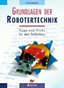 Grundlagen der Robotertechnik: Tipps und Tricks für den Selbstbau