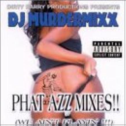 Phat Azz Mixes Explicit Lyrics