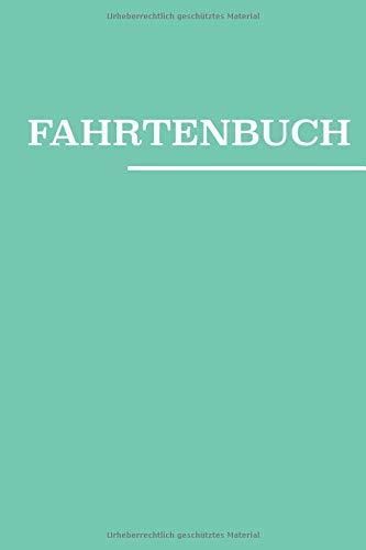 Fahrtenbuch: Fahrtstrecken Dokumentation Fahrtenmesser für Außendienstler und Berufskraftfahrer A5 hoch 120 Seiten