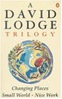 A David Lodge Trilogy: Changing Places, Small World, Nice Work