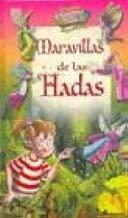 Maravillas de las hadas / Wonders of Fairies (El bosque encantado) (Spanish Edition)