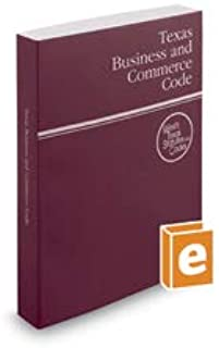 Texas Business and Commerce Code 2018 (Texas Business and Commercial Code)