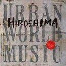 Urban World Music by Hiroshima (1996-07-30)
