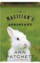 The Magician's Assistant 1st (first) Edition by Patchett, Ann published by Harcourt Brace (1998)