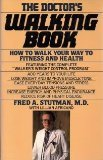 The Doctor's Walking Book; How to Walk Your Way to Fitness and Health