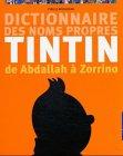 Dictionnaire des noms propres de Tintin - De Abdallah à Zorrino