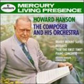 Hanson: The Composer and His Orchestra: Merry Mount Suite / Mosaics / For the First Time / Piano Concerto