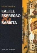 Kaffee, Espresso & Barista: Perfekt zubereitet