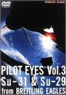 PILOT EYES Vol.3 Su-31 & Su-29 from BREITLING EAGLES [DVD]