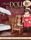 Making Doll Furniture in Wood: 30 Projects and Plans Perfectly Sized for American Girl and Other 18 Inch Dolls