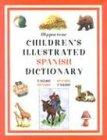 Hippocrene Children's Illustrated Spanish Dictionary: English-Spanish/Spanish-English (Hippocrene Children's Illustrated Foreign Language Dictionaries) (English and Spanish Edition)