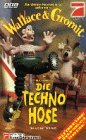 Wallace & Gromit - Die Techno Hose [VHS]