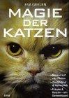 Magie der Katzen - Eva Geelen