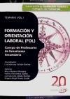 Cuerpo de Profesores de Enseñanza Secundaria: Formación y Orientación Laboral. Vol. I: Temario.