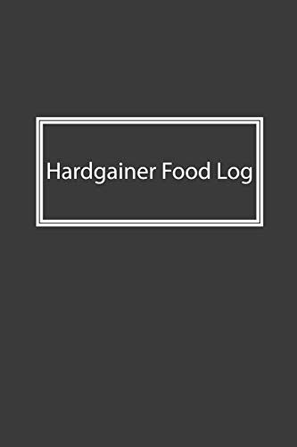 Hardgainer Food Log: Nice Notebook For Hardgainer