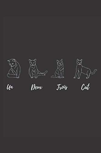 Un Deux Trois Cat: Great gift for any man or woman who loves being a Cat! You can gift this Cat Journal Notebook to your friend/family member.