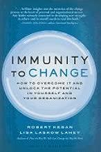 Immunity to Change (09) by Kegan, Robert - Lahey, Lisa Laskow [Hardcover (2009)]